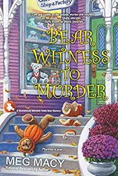 Bear Witness to Murder (A Teddy Bear Mystery Book 2) by [Meg Macy]