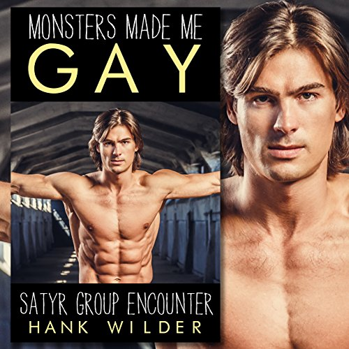 Monsters Made Me Gay: Satyr Group Encounter audiobook cover art