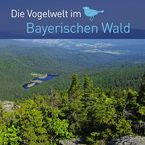 Die Vogelwelt im Bayerischen Wald                   By:                                                                                                                                 div.                               Narrated by:                                                                                                                                 div.                      Length: 25 mins     Not rated yet     Overall 0.0
