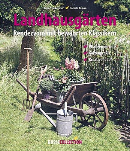 Landhausgärten: Rendezvous mit bewährten Klassikern