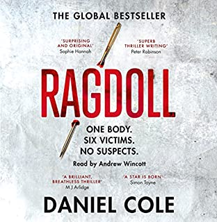 Ragdoll                   By:                                                                                                                                 Daniel Cole                               Narrated by:                                                                                                                                 Andrew Wincott                      Length: 13 hrs and 17 mins     669 ratings     Overall 4.0