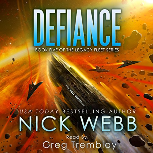 Defiance     The Legacy Fleet Series, Book 5              By:                                                                                                                                 Nick Webb                               Narrated by:                                                                                                                                 Greg Tremblay                      Length: 9 hrs and 6 mins     48 ratings     Overall 4.7