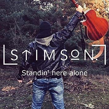 Standin' here alone