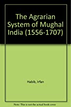 The Agrarian System of Mughal India (1556-1707)