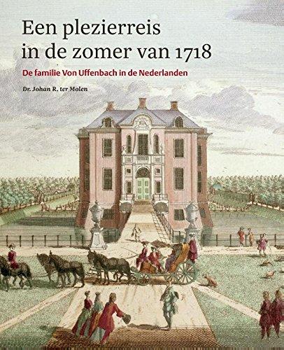 Plezierreis in de zomer van 1718: de familie Von Uffenbach in de Nederlanden