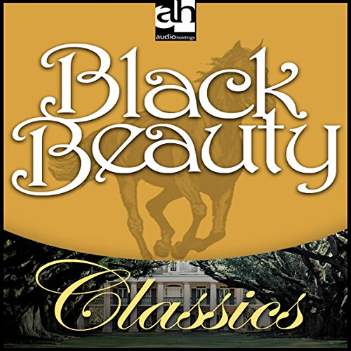 Black Beauty                   By:                                                                                                                                 Anna Sewell                               Narrated by:                                                                                                                                 Frances Sternhagen                      Length: 1 hr and 56 mins     Not rated yet     Overall 0.0