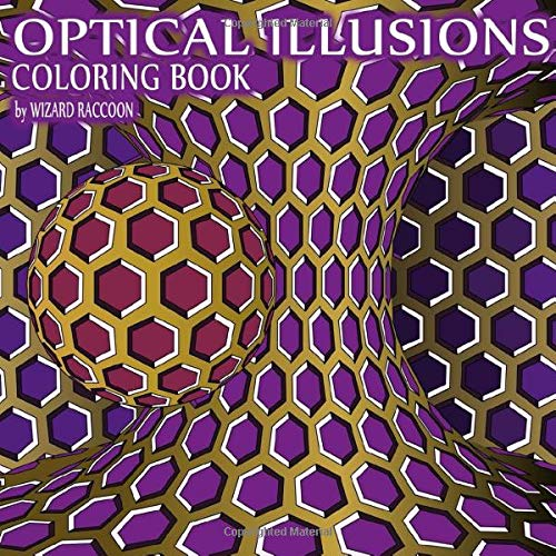 Optical Illusions Coloring Book: Psychedelic Effect Drawings for Beginners and Intermediate (Wizard Raccoon Psychedelic Coloring Books, Band 1)