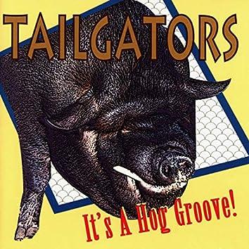 It's A Hog Groove!