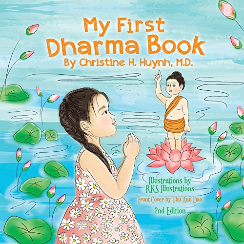 My First Dharma Book: A Children's Book on The Five Precepts and Five Mindfulness Trainings In Buddhism. Teaching Kids The Moral Foundation To Succeed ... the Buddha's Teachings into Practice)