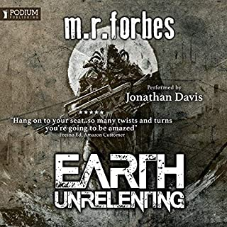 Earth Unrelenting     Forgotten Earth, Book 2              Written by:                                                                                                                                 M.R. Forbes                               Narrated by:                                                                                                                                 Jonathan Davis                      Length: 11 hrs and 5 mins     Not rated yet     Overall 0.0