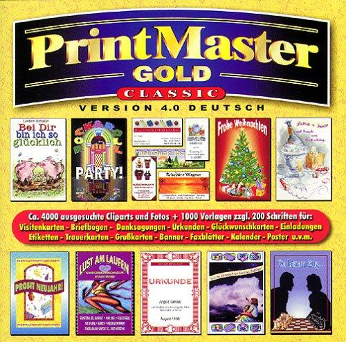 PrintMaster 4.0 Gold Classic, 1 CD-ROM Visitenkarten, Briefbögen, Danksagungen, Urkunden, Glückwunschkarten, Einladungen . . .. 4.000 Cliparts u. Fotos, 1.000 Vorlagen, 200 Schriften. Dtsch. Version f. 3.1/95/98/NT