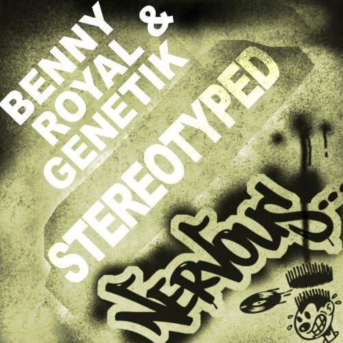 Benny Royal and Genetik