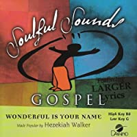 Wonderful Is Your Name [Accompaniment/Performance Track] by Made Popular By: Hezekiah Walker