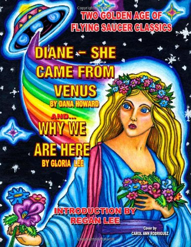 Two Golden Age Of Flying Saucer Classics: Diane - She Came From Venus and Why We