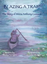 Blazing a Trail: The Story of Minna Anthony Common