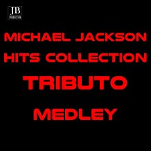 Michael Jackson Medley: Human Nature / Black or White / You're Not Alone / Another Part of Me / Liberian Girl / Heal the World / Remember the Time / I Just Can't Stop Loving You / Thriller / Bad / Beat It / Billie Jean / We Are the World (Hits Collection)