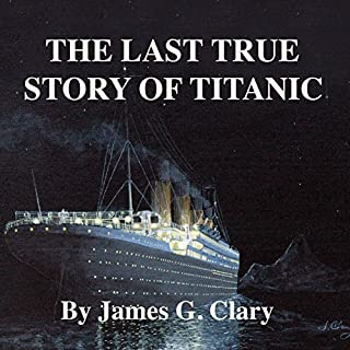 The Last True Story of Titanic cover art