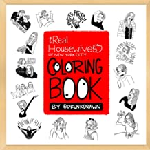 Coloring Book By Drunk Drawn: The Real Housewives of New York City PDF