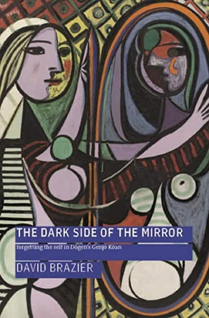 The Dark Side of the Mirror: Forgetting the Self in Dōgen's Genjō Kōan (English Edition)