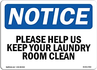 OSHA Notice Signs - Please Help Us Keep Your Laundry Room Clean Sign   Extremely Durable Made in The USA Signs or Heavy Duty Vinyl Label   Protect Your Warehouse & Business