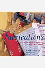 Fabrications: Over 1,000 Ways to Decorate Your Home with Fabric Paperback