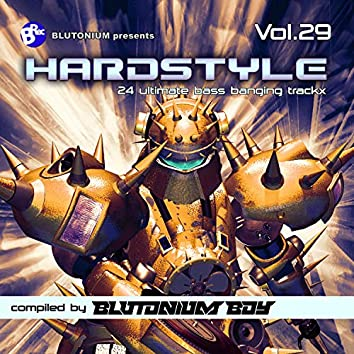 Hardstyle, Vol. 29 (24 Ultimate Bass Banging Trackx Compiled by Blutonium Boy)