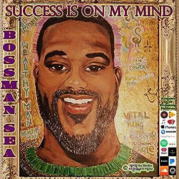 Success is on my mind