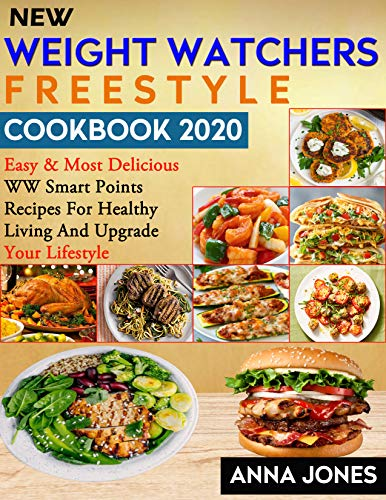 New Weight Watchers Freestyle Cookbook 2020: Simple, Easy & Delicious WW Smart Points Recipes for Healthy Living and Upgrade Your Lifestyle (English Edition)