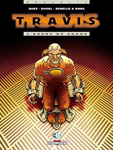 Travis, tome 3 : Agent du chaos