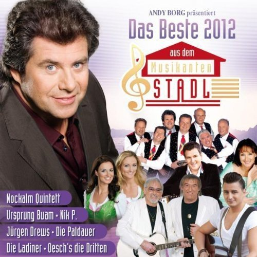 Das Beste aus dem Musikantenstadl (mit Andreas Gabalier, Amigos, Kastelruther Spatzen, Nockalm Quintett, Nik P., Jürgen Drews, uva.)