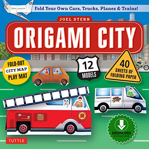 Origami City Ebook: Build Your Own Cars, Trucks, Planes & Trains!: Contains Full Color 48 Page Origami Book, 12 Projects and Printable Origami Papers