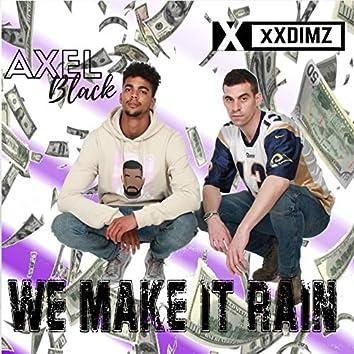 We Make It Rain