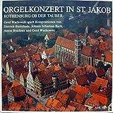 Gerd Wachowski - Orgelkonzert In St. Jakob Rothenburg Ob Der Tauber - AGK - AGK 30211