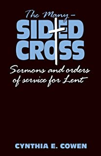 The Many-Sided Cross: Sermons and Orders of Service for Lent