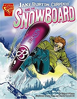 Jake Burton Carpenter and the Snowboard (Inventions and Discovery)
