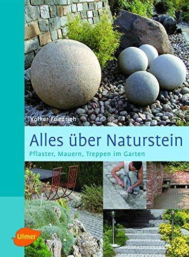 Alles über Naturstein: Pflaster, Mauern, Treppen im Garten von Volker Friedrich (31. Juli 2007) Gebundene Ausgabe