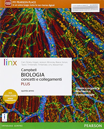Campbell. Biologia concetti e collegamenti. Ediz. plus. Per il quinto anno delle Scuole superiori. Con e-book. Con espansione online