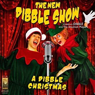 A Dibble Christmas                   By:                                                                                                                                 Jerry Robbins                               Narrated by:                                                                                                                                 Dibble and the Mayham Players,                                                                                        Jerry Robbins                      Length: 53 mins     4 ratings     Overall 4.8