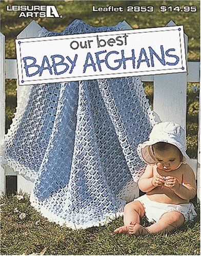 Best Baby Afghans - 54 Baby Blankets in a Variety of Crochet Styles and Colors
