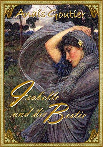 Isabelle und die Bestie: Sinnlicher Märchenroman (Märchen für Erwachsene 2)
