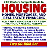 21st Century Complete Guide to Housing, Homes, Mortgages, and Real Estate Financing - HUD, FHA, Ginnie Mae, VA, USDA, FTC, FDIC, Federal Reserve - ... Brokers, Titles, Rates (Two CD-ROM Set)