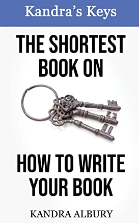 The Shortest Book on How to Write Your Book