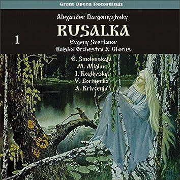 Dargomyzhsky: Rusalka [1947], Vol. 1