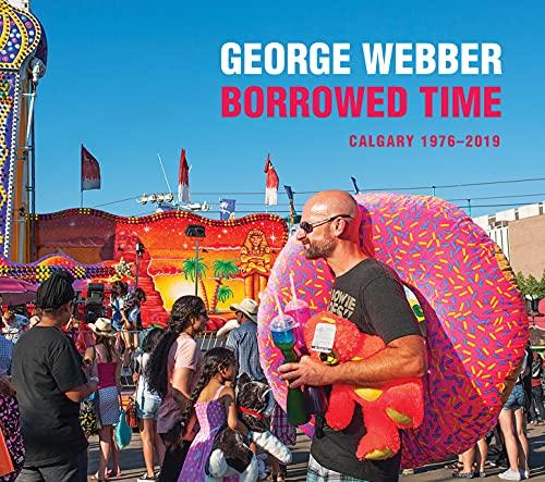 Borrowed Time: Calgary 1976-2019 (English Edition)