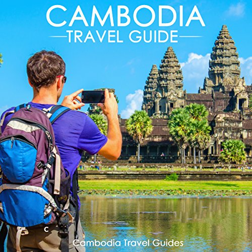 Cambodia Travel Guide audiobook cover art