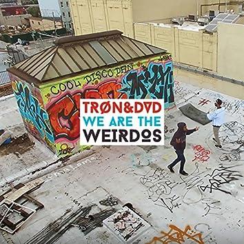 We Are the Weirdos