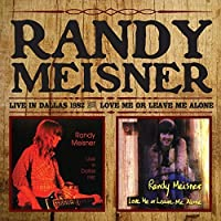 Live In Dallas/ Love Me Or Leave Me Alone by Randy Meisner
