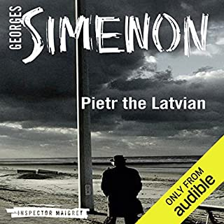 Pietr the Latvian     Inspector Maigret, Book 1              By:                                                                                                                                 Georges Simenon,                                                                                        David Bellos (translator)                               Narrated by:                                                                                                                                 Gareth Armstrong                      Length: 3 hrs and 57 mins     717 ratings     Overall 3.6