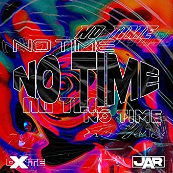 No Time (feat. J.ar)