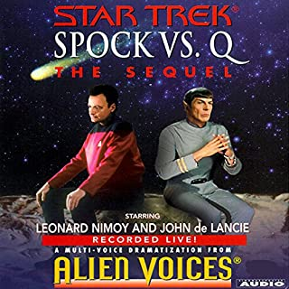 Star Trek: Spock vs. Q, The Sequel (Adapted)                   By:                                                                                                                                 Cecelia Fannon                               Narrated by:                                                                                                                                 Leonard Nimoy,                                                                                        John de Lancie                      Length: 57 mins     46 ratings     Overall 4.5